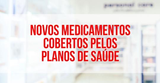 Novos medicamentos cobertos pelos planos de saúde