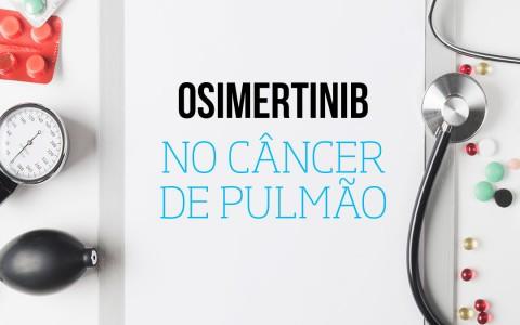 Osimertinib no câncer de pulmão