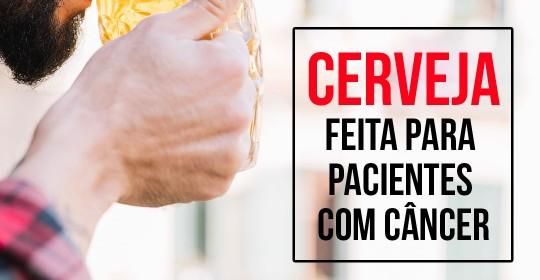 Cerveja feita para pacientes com câncer