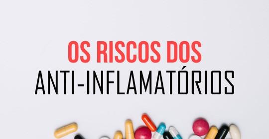 Os riscos dos anti-inflamatórios