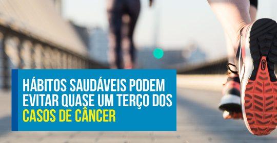 Hábitos saudáveis podem evitar quase um terço dos casos de câncer