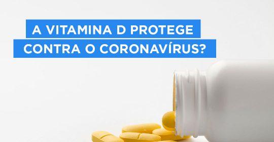 A VITAMINA D PROTEGE CONTRA O CORONAVÍRUS?